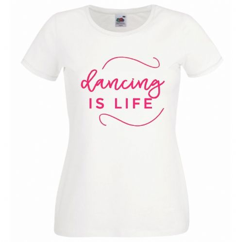 Dancing is Life Lady Fit T-shirt